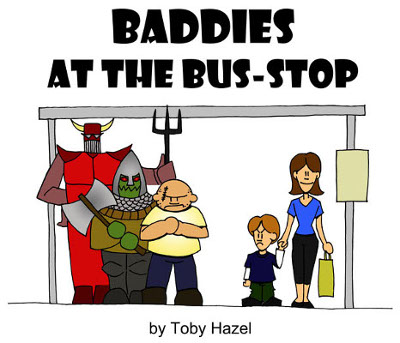 Baddies at the Bus-Stop